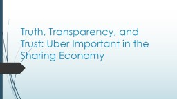 Truth, Transparency, and Trust: Uber Important in the Sharing Economy