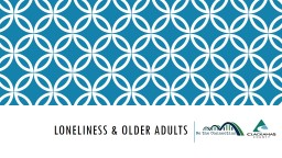 Loneliness & Older Adults PowerPoint PPT Presentation