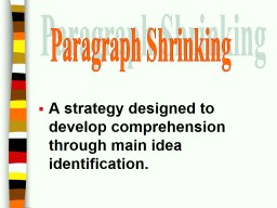 A strategy designed to develop comprehension through main idea identification.