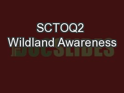 SCTOQ2 Wildland Awareness