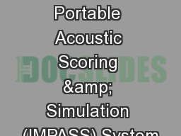 Integrated Maritime Portable Acoustic Scoring & Simulation (IMPASS) System