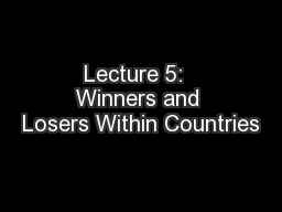 Lecture 5:  Winners and Losers Within Countries