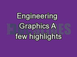 Engineering Graphics A few highlights