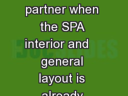 Inviion  is your perfect partner when the SPA interior and    general layout is already defined bu