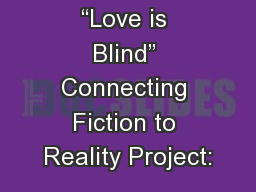 """Love is Blind"" Connecting Fiction to Reality Project:"