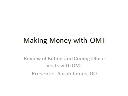 Making Money with OMT Review of Billing and Coding Office visits with OMT