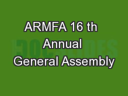 ARMFA 16 th  Annual General Assembly