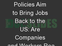 Many Trump Administration Policies Aim to Bring Jobs Back to the US:Are Companies and Workers Rea