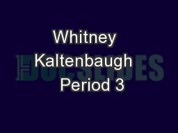 Whitney  Kaltenbaugh   Period 3