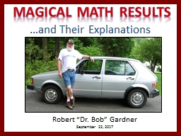 Magical Math Results …and Their Explanations