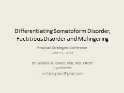 Differentiating Somatoform Disorder, Factitious Disorder and Malingering
