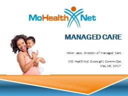 MANAGED CARE Helen Jaco, Director of Managed Care