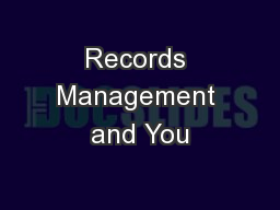 Records Management and You