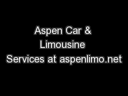 Aspen Car & Limousine Services at aspenlimo.net