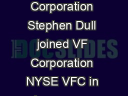 Stephen Dull Vice President Strategy and Innovation VF Corporation Stephen Dull joined VF Corporation NYSE VFC in January  as Vice President Strategy