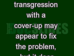 """Helaman  1-4 """"Excusing transgression with a cover-up may appear to fix the problem, but it does"""