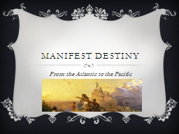 Manifest Destiny From the Atlantic to the Pacific