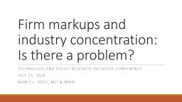 Firm markups and industry concentration:  Is there a problem?