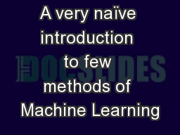 A very naïve introduction to few methods of Machine Learning
