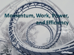 Momentum, Work, Power, and Efficiency