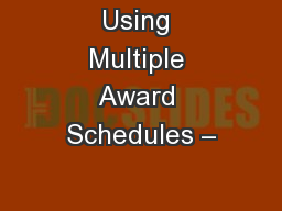Using Multiple Award Schedules –