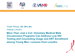 More Than Just a Cut: Voluntary Medical Male Circumcision Programs Can Address Low HIV Testing and