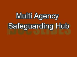 Multi Agency Safeguarding Hub