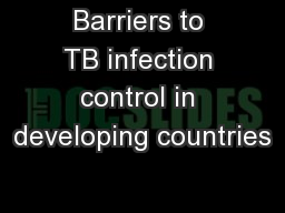 Barriers to TB infection control in developing countries