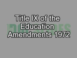 Title IX of the Education Amendments 1972