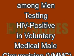 Treatment Eligibility among Men Testing HIV-Positive in Voluntary Medical Male Circumcision (VMMC)