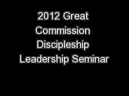 2012 Great Commission Discipleship Leadership Seminar