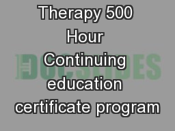 Massage Therapy 500 Hour Continuing education certificate program