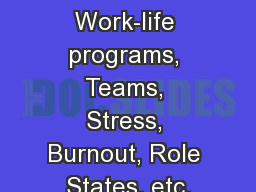 GROUP 6 :  Work-life programs, Teams, Stress, Burnout, Role States, etc.