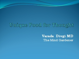 Unique Food for Thought Varada Divgi MD