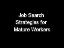Job Search Strategies for Mature Workers PowerPoint PPT Presentation