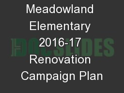Meadowland Elementary 2016-17 Renovation Campaign Plan