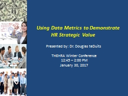 Using Data Metrics to Demonstrate HR Strategic Value PowerPoint PPT Presentation