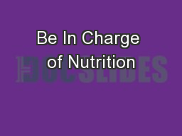 Be In Charge of Nutrition