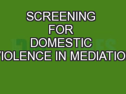 SCREENING FOR DOMESTIC VIOLENCE IN MEDIATION