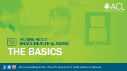 Talking About Brain  Health & Aging: The Basics