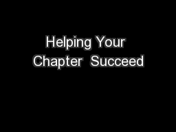Helping Your Chapter  Succeed
