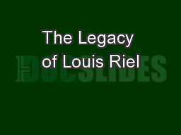 The Legacy of Louis Riel