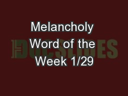 Melancholy Word of the Week 1/29 PowerPoint PPT Presentation