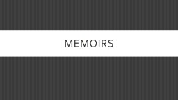 Memoirs Agenda Submit Essay – Remember that Friday is the last day.