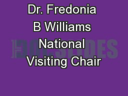 Dr. Fredonia B Williams National Visiting Chair