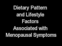 Dietary Pattern and Lifestyle Factors Associated with Menopausal Symptoms