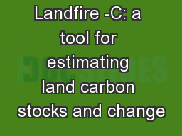 Landfire -C: a tool for estimating land carbon stocks and change