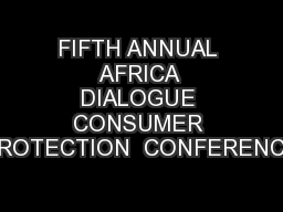 FIFTH ANNUAL AFRICA DIALOGUE CONSUMER PROTECTION  CONFERENCE PowerPoint PPT Presentation