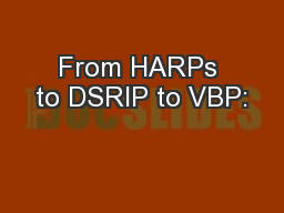 From HARPs to DSRIP to VBP: