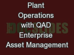 Improving Plant Operations with QAD Enterprise Asset Management